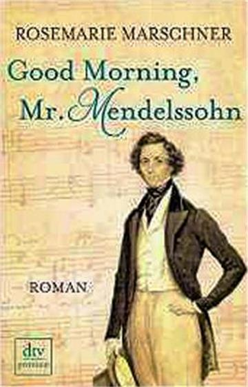 Good Morning, Mr. Mendelssohn